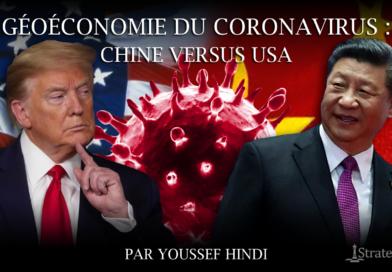 Dossier : Géoéconomie du Coronavirus. Chine vs Usa