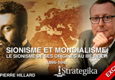 Pierre Hillard : sionisme et mondialisme, le sionisme de ses origines au IIIè Reich 1895-1941
